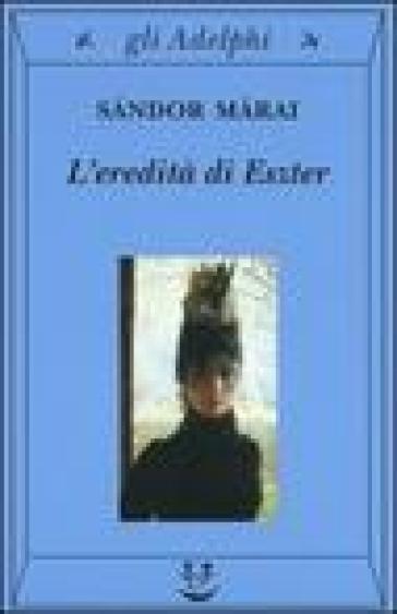 L'eredità di Eszter - Sandor Marai   Jonathanterrington.com
