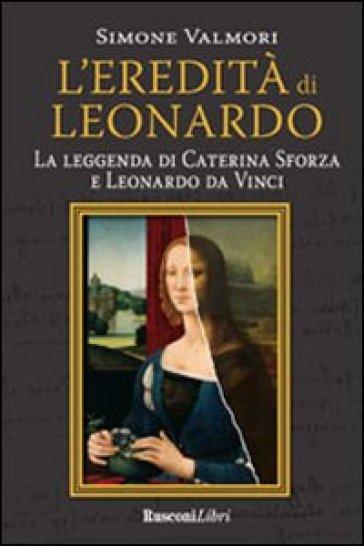 L'eredità di Leonardo - Simone Valmori |