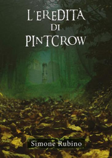 L'eredità di Pintcrow - Simone Rubino |