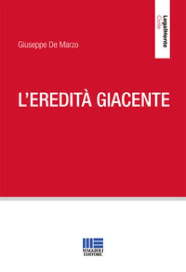 L'eredità giacente - Giuseppe De Marzo | Jonathanterrington.com