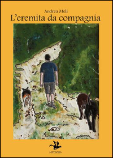 L'eremita da compagnia - Andrea Meli | Rochesterscifianimecon.com