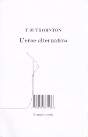 L'eroe alternativo - Tim Thornton pdf epub