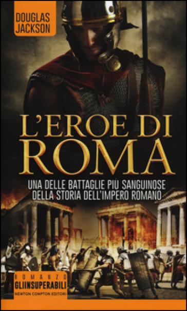 L'eroe di Roma - Douglas Jackson   Rochesterscifianimecon.com