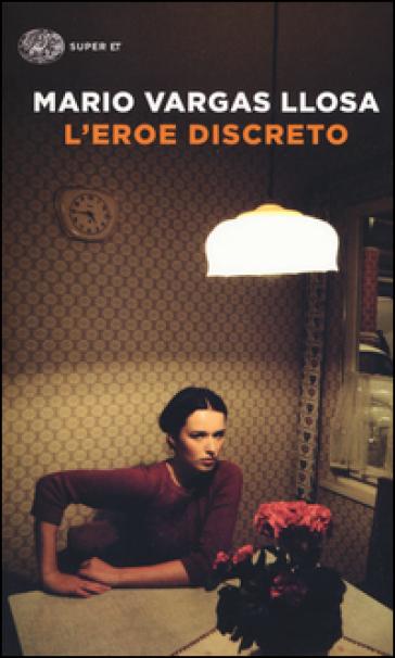 L eroe discreto - Mario Vargas Llosa - Libro - Mondadori Store b49a3d0718dac