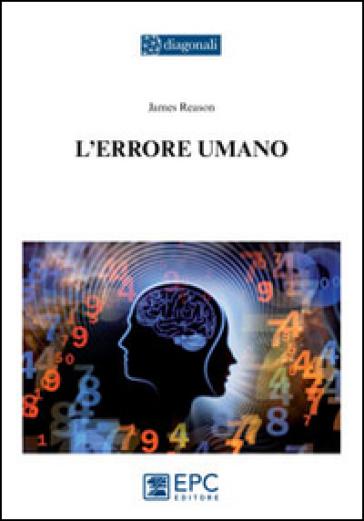 L'errore umano - James Reason | Jonathanterrington.com
