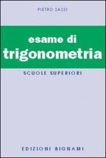 L'esame di trigonometria - Pietro Sassi | Kritjur.org