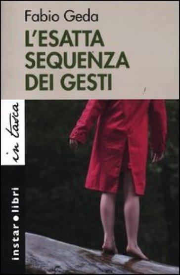 L'esatta sequenza dei gesti - Fabio Geda | Kritjur.org