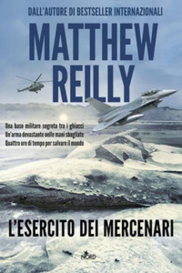 L'esercito dei mercenari - Matthew Reilly  