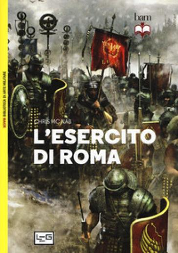 L'esercito di Roma - Chris McNab |