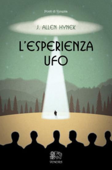 L'esperienza UFO - Josef Allen Hynek |