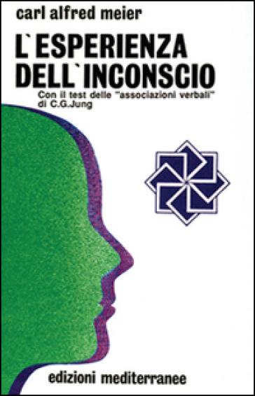 L'esperienza dell'inconscio - Carl A. Meier | Rochesterscifianimecon.com