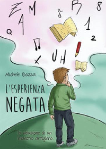 L'esperienza negata - Michele Bozza | Rochesterscifianimecon.com