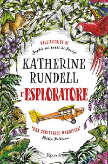 L'esploratore - Katherine Rundell | Thecosgala.com