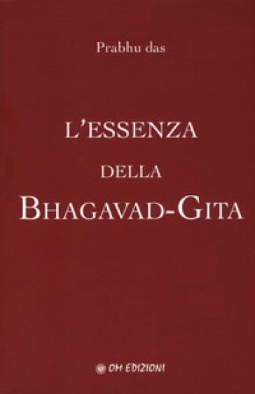 L'essenza della Bhagavad-Gita - Prabhu Das |