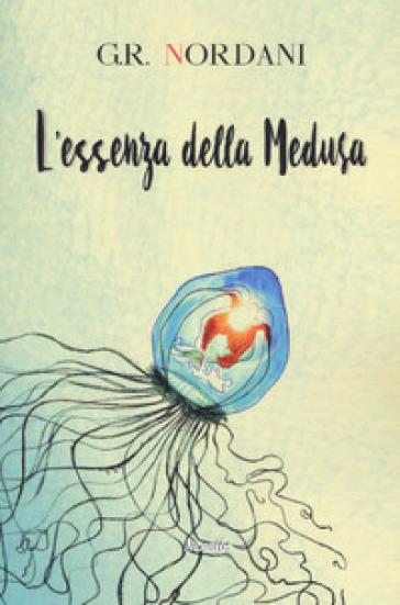 L'essenza della Medusa - G. R. Nordani |