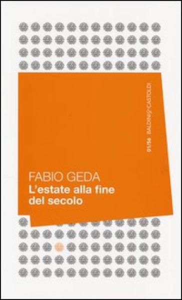 L'estate alla fine del secolo - Fabio Geda |