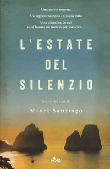 L'estate del silenzio - Santiago Mikel   Rochesterscifianimecon.com