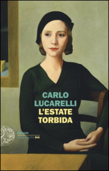 L'estate torbida - Carlo Lucarelli | Rochesterscifianimecon.com