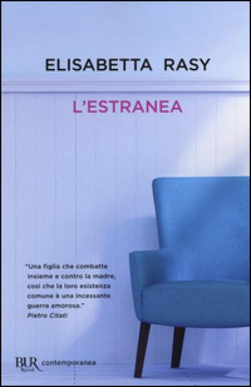 L'estranea - Elisabetta Rasy | Kritjur.org