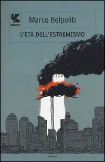 L'età dell'estremismo - Marco Belpoliti |