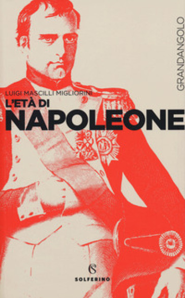 L'età di Napoleone - Luigi Mascilli Migliorini | Kritjur.org