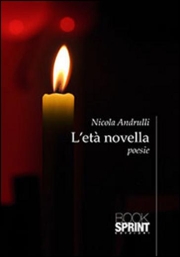 L'età novella - Nicola Andrulli | Jonathanterrington.com