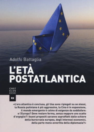 L'età postatlantica - Adolfo Battaglia  