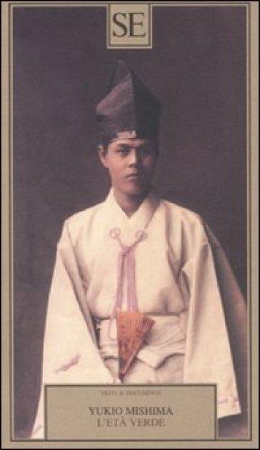 L'età verde - Yukio Mishima |