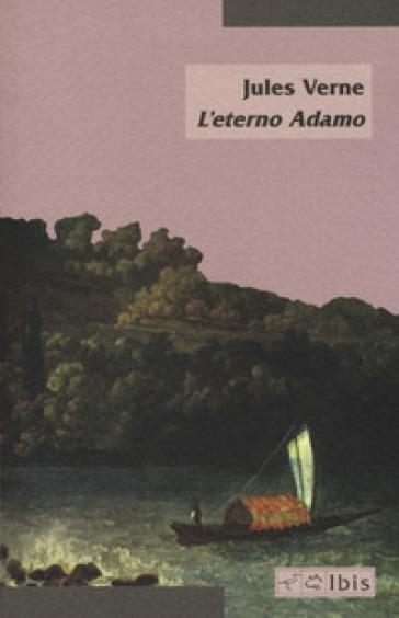 L'eterno Adamo - Jules Verne |