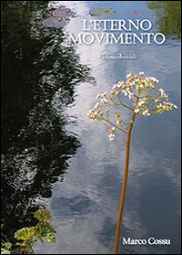 7656bbc52d4 L eterno movimento. 2. - Marco Cossu - Libro - Mondadori Store