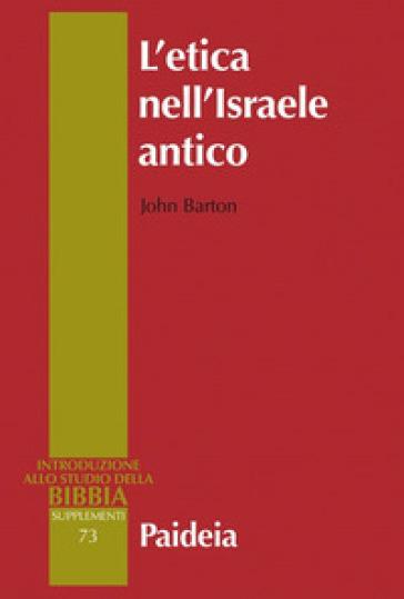 L'etica nell'Israele antico - John Barton |