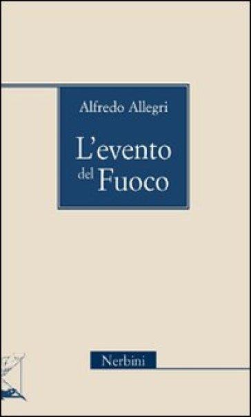 L'evento del fuoco - Alfredo Allegri |