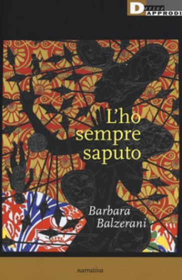 L'ho sempre saputo - Barbara Balzerani  