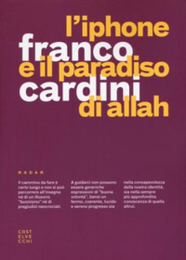 L'iPhone e il paradiso di Allah - Franco Cardini  