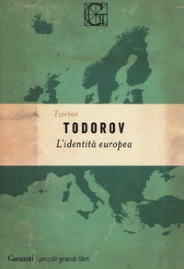 L'identità europea - Tzvetan Todorov   Rochesterscifianimecon.com