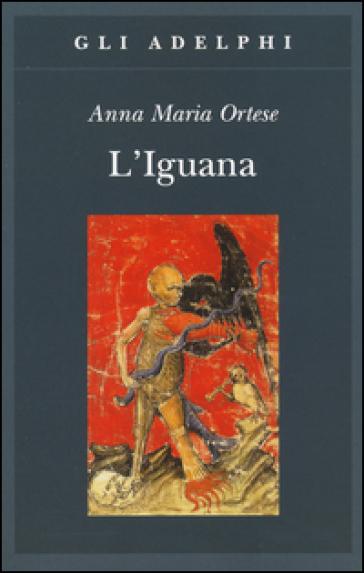 L'iguana - Anna Maria Ortese pdf epub