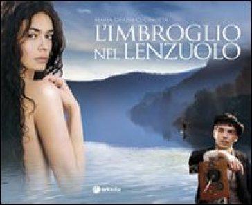 L'imbroglio nel lenzuolo. Il film - Maria Grazia Cucinotta |