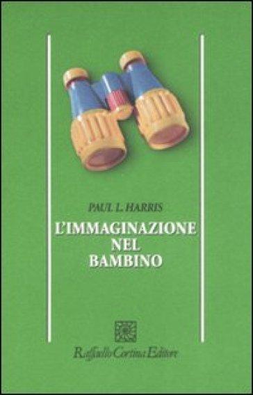 L'immaginazione nel bambino - Paul L. Harris |