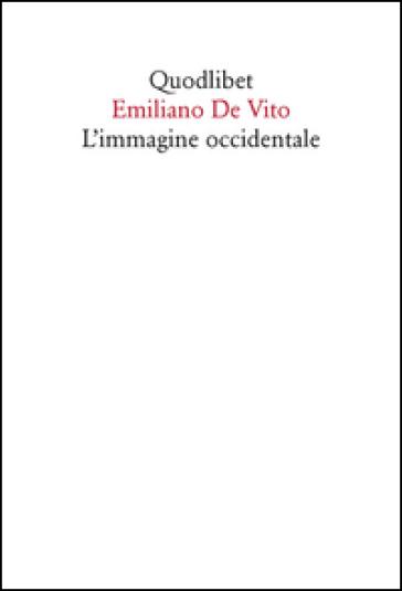 L'immagine occidentale - Emiliano De Vito  