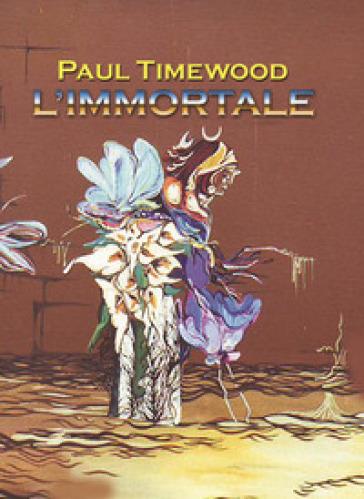 L'immortale - Paul Timewood |