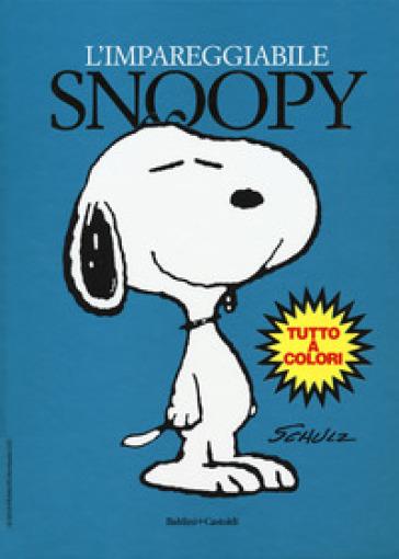 L'impareggiabile Snoopy - Charles Monroe Schulz |