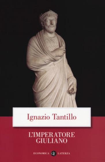 L'imperatore Giuliano - Ignazio Tantillo |