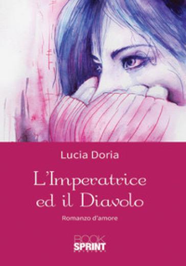 L'imperatrice ed il diavolo - Lucia Doria   Rochesterscifianimecon.com