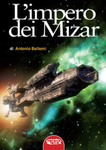 L'impero dei Mizar - Antonio Bellomi  