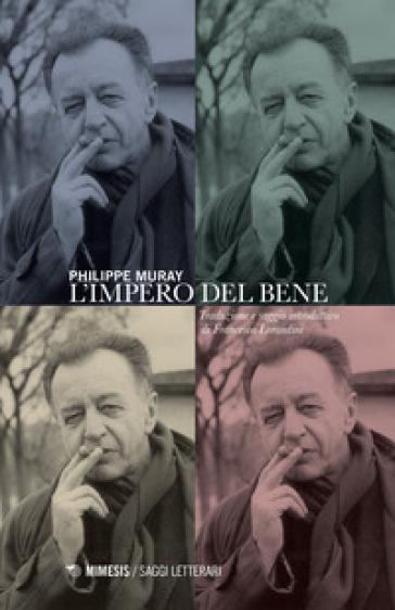 L'impero del bene - Philippe Muray pdf epub