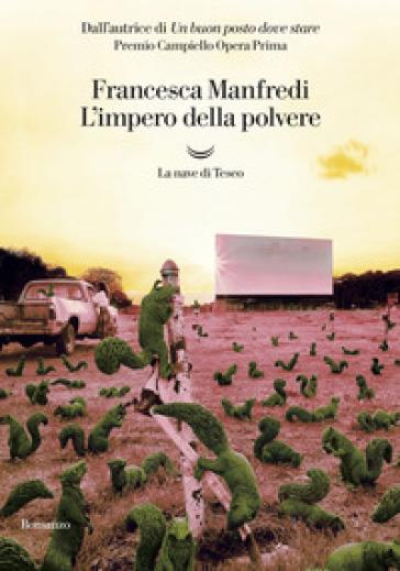 L'impero della polvere - Francesca Manfredi |