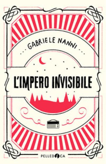 L'impero invisibile - Gabriele Nanni | Thecosgala.com