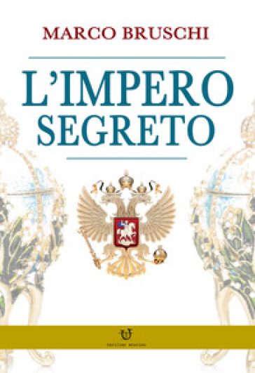 L'impero segreto - Marco Bruschi |
