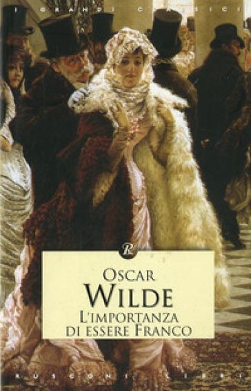 L'importanza di essere franco - Oscar Wilde pdf epub