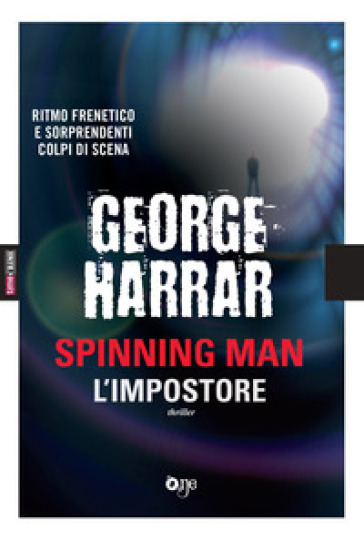 L'impostore. Spinning man - George Harrar |